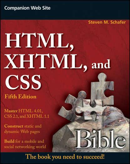 Steven Schafer M. HTML, XHTML, and CSS Bible недорого