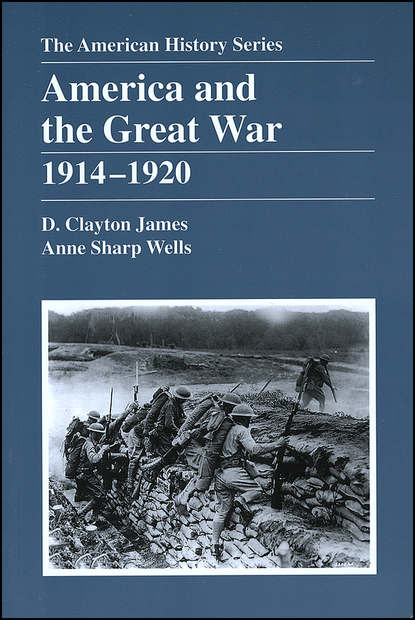 D. James Clayton America and the Great War william james a full correct account of the military occurrences of the late war between great britain and the united states of america vol 1