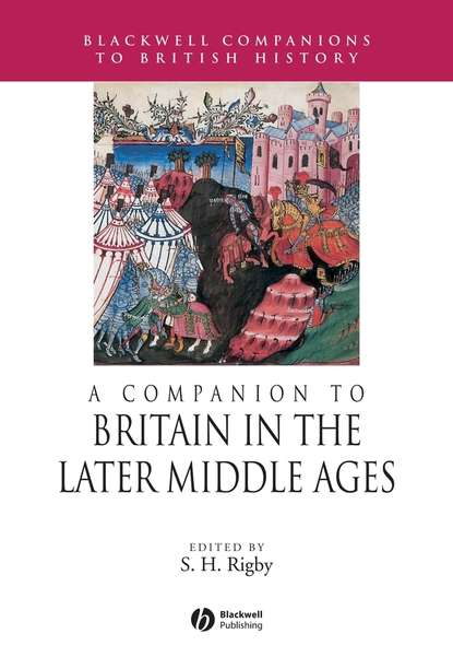 Группа авторов A Companion to Britain in the Later Middle Ages various best castles england ireland scotland wales