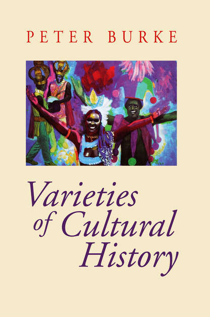 Группа авторов Varieties of Cultural History rosalind miles the women's history of the world