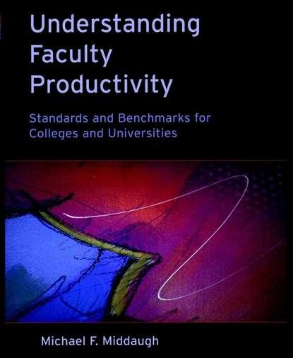 Фото - Группа авторов Understanding Faculty Productivity fotios pasiouras efficiency and productivity growth