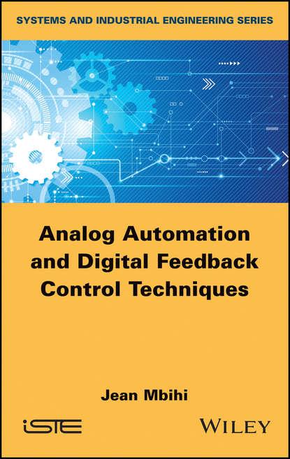 Группа авторов Analog Automation and Digital Feedback Control Techniques cecil smith l control of batch processes