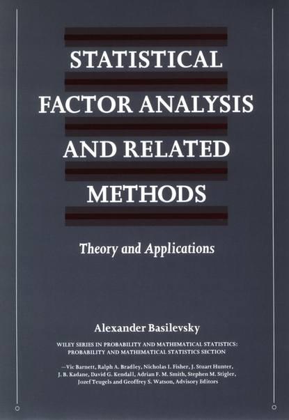 Группа авторов Statistical Factor Analysis and Related Methods kiyohiko sugano biopharmaceutics modeling and simulations theory practice methods and applications