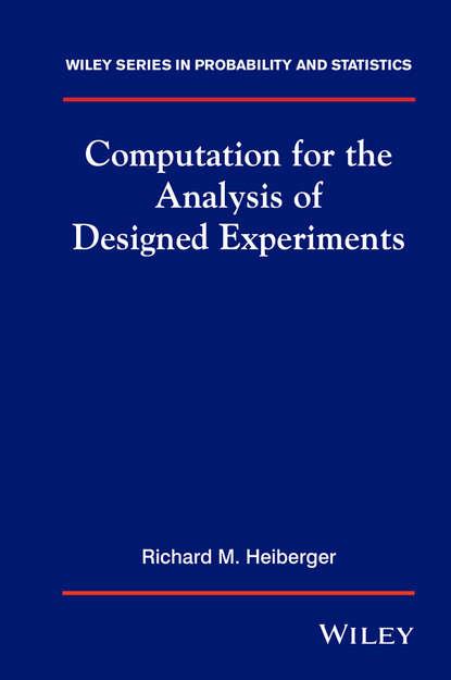 Группа авторов Computation for the Analysis of Designed Experiments chihiro hirotsu advanced analysis of variance