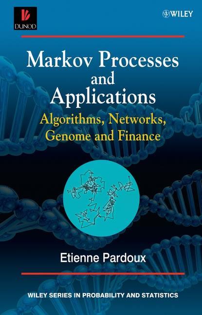 Группа авторов Markov Processes and Applications bruno sericola markov chains theory and applications