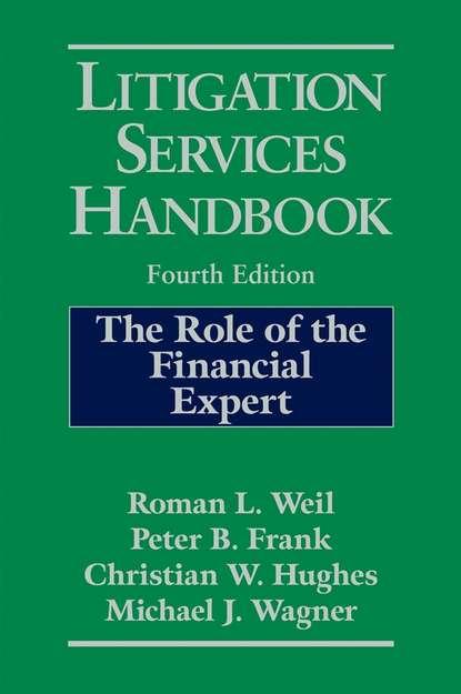 Roman Weil L. Litigation Services Handbook in praise of litigation
