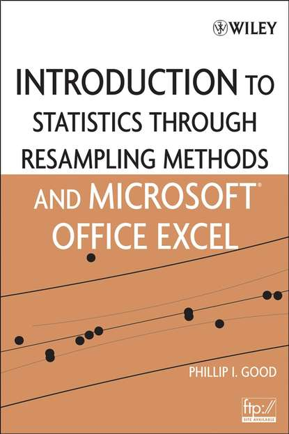 Фото - Группа авторов Introduction to Statistics Through Resampling Methods and Microsoft Office Excel j verma p statistics for exercise science and health with microsoft office excel