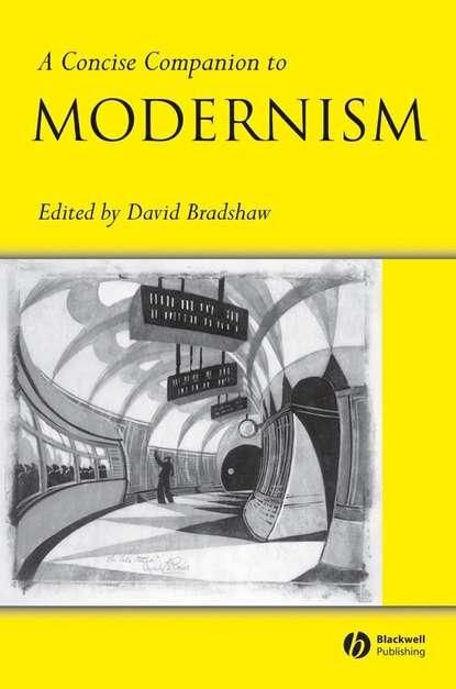 Группа авторов A Concise Companion to Modernism группа авторов the modernist bestiary