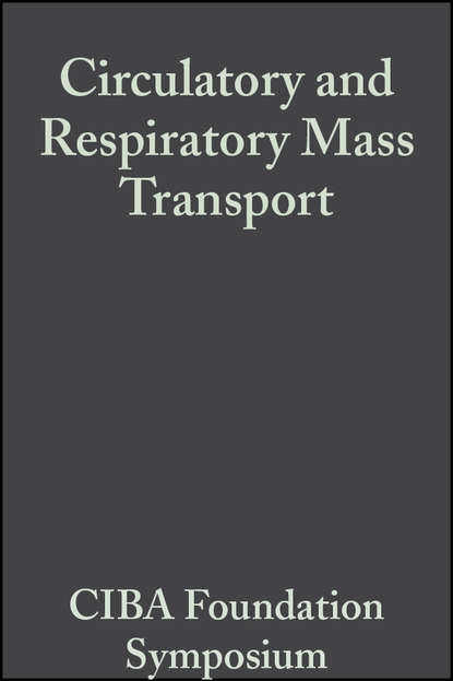 Фото - CIBA Foundation Symposium Circulatory and Respiratory Mass Transport ciba foundation symposium cerebral vascular smooth muscle and its control