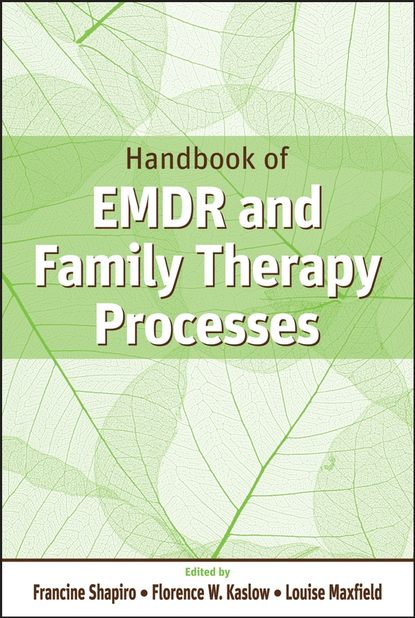 Фото - Francine Shapiro Handbook of EMDR and Family Therapy Processes shapiro moshe quantum control of molecular processes