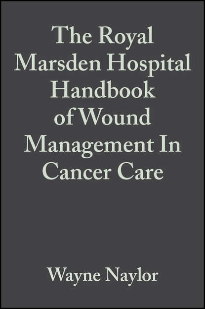 Wayne Naylor The Royal Marsden Hospital Handbook of Wound Management In Cancer Care hospital information management system