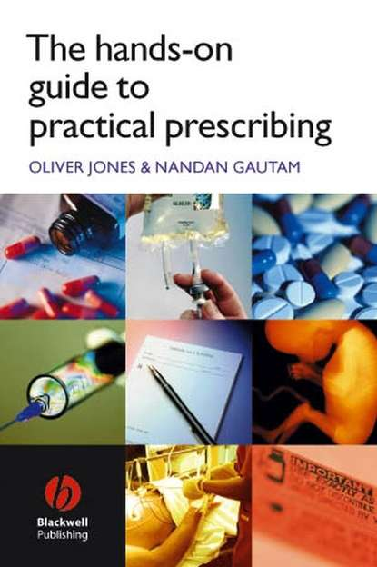Oliver Jones The Hands-on Guide to Practical Prescribing grainne smith anorexia and bulimia in the family one parent s practical guide to recovery