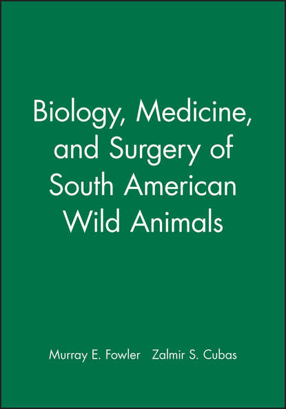 Murray Fowler Biology, Medicine, and Surgery of South American Wild Animals core topics in thoracic surgery