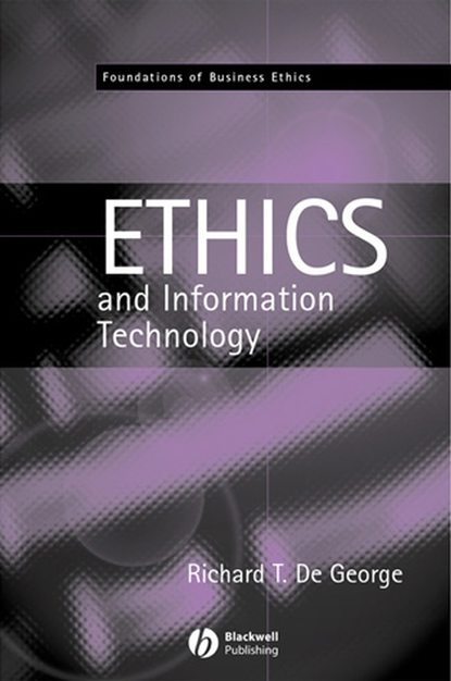 Richard T. De George The Ethics of Information Technology and Business alebachew b enyew the legal regime on privacy and personal information protection