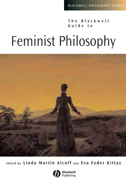 Linda Alcoff Martín The Blackwell Guide to Feminist Philosophy недорого