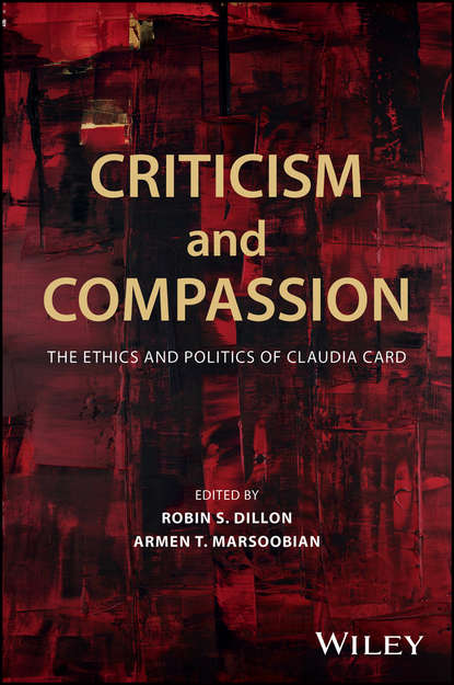 Фото - Robin Dillon S. Criticism and Compassion: The Ethics and Politics of Claudia Card david peterson the politics of genocide