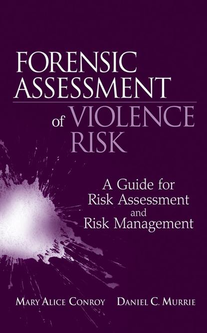 Фото - Mary Conroy Alice Forensic Assessment of Violence Risk gerardus blokdyk risk transfer a complete guide 2020 edition