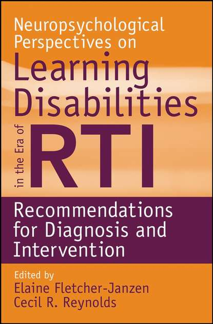 Фото - Elaine Fletcher-Janzen Neuropsychological Perspectives on Learning Disabilities in the Era of RTI diana kerr understanding learning disability and dementia
