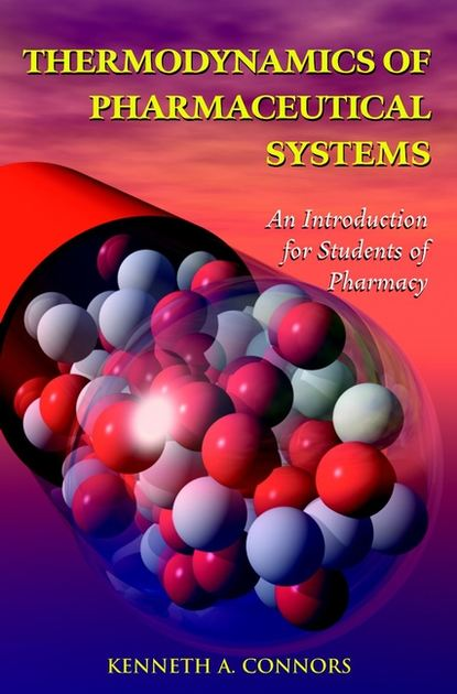 Группа авторов Thermodynamics of Pharmaceutical Systems li chun drug delivery applications of noninvasive imaging validation from biodistribution to sites of action
