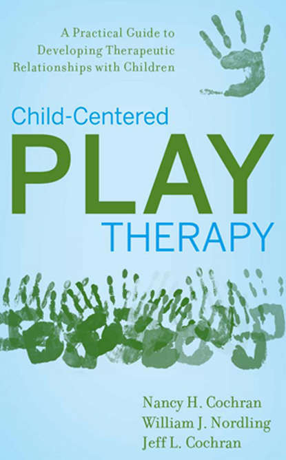 Nancy Cochran H. Child-Centered Play Therapy