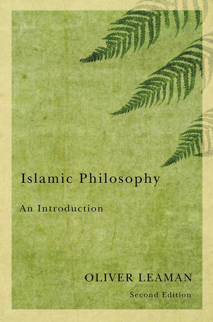 Группа авторов Islamic Philosophy john hibben the philosophy of the enlightenment