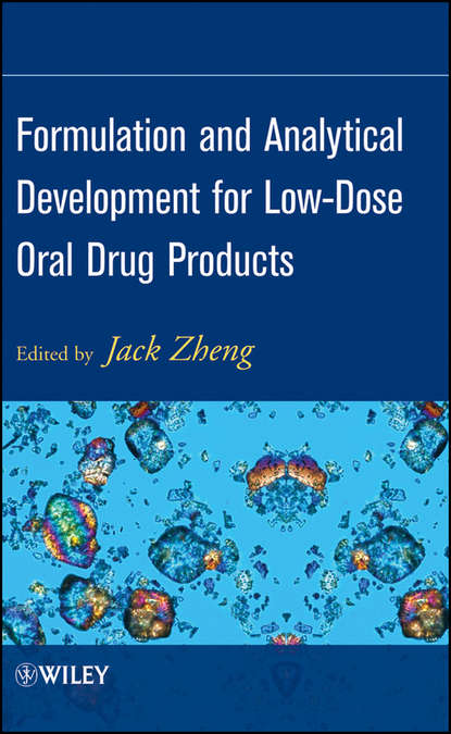 Фото - Группа авторов Formulation and Analytical Development for Low-Dose Oral Drug Products группа авторов the dictionary of substances and their effects dose