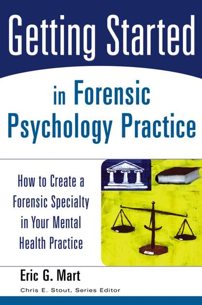 Фото - Chris Stout E. Getting Started in Forensic Psychology Practice группа авторов the global practice of forensic science
