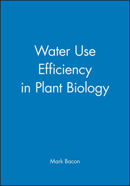 Фото - Группа авторов Water Use Efficiency in Plant Biology fotios pasiouras efficiency and productivity growth