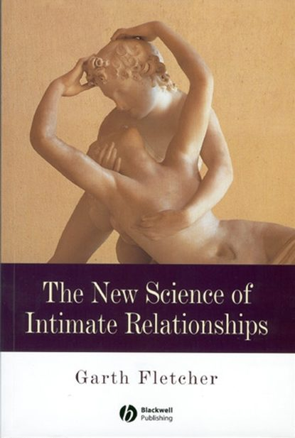 Garth J. O. Fletcher The New Science of Intimate Relationships недорого