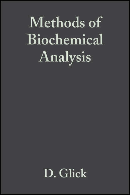 Группа авторов Methods of Biochemical Analysis, Volume 1 недорого