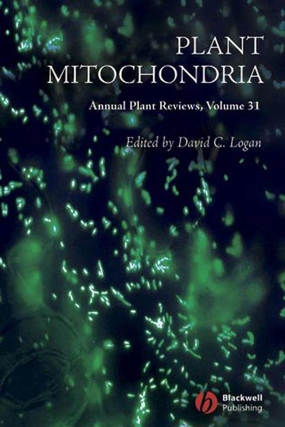 Группа авторов Annual Plant Reviews, Plant Mitochondria william plaxton annual plant reviews phosphorus metabolism in plants