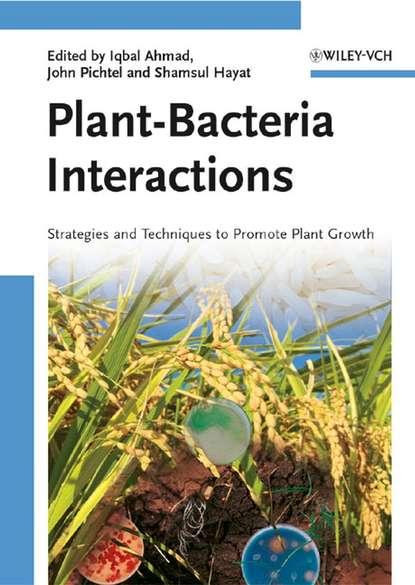Iqbal Ahmad Plant-Bacteria Interactions a novel technique for microencapsulation of probiotic bacteria