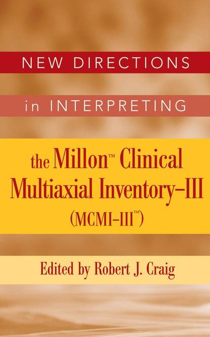 Группа авторов New Directions in Interpreting the Millon Clinical Multiaxial Inventory-III (MCMI-III) new directions 10ml