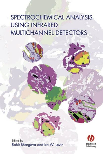 Rohit Bhargava Spectrochemical Analysis Using Infrared Multichannel Detectors bing yan analysis and purification methods in combinatorial chemistry