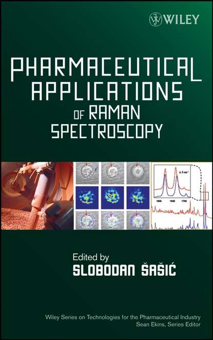 Sean Ekins Pharmaceutical Applications of Raman Spectroscopy stefan behme manufacturing of pharmaceutical proteins from technology to economy