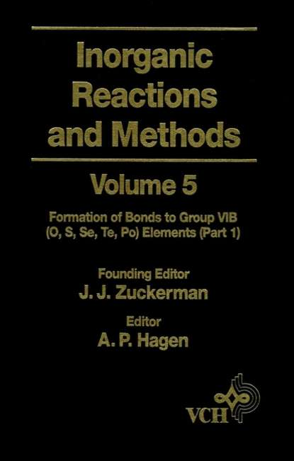 A. Hagen P. Inorganic Reactions and Methods, The Formation of Bonds to Group VIB (O, S, Se, Te, Po) Elements (Part 1) a norman d inorganic reactions and methods the formation of bonds to o s se te po part 2
