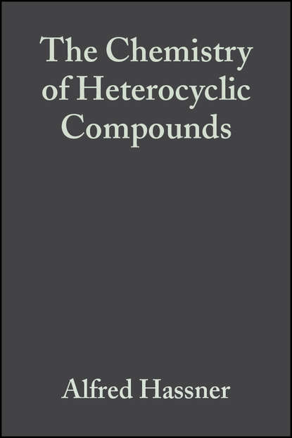 The Chemistry of Heterocyclic Compounds, Small Ring Heterocycles