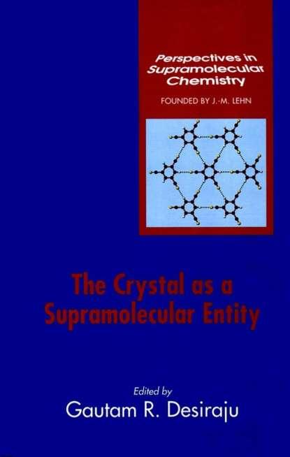 Группа авторов The Crystal as a Supramolecular Entity недорого