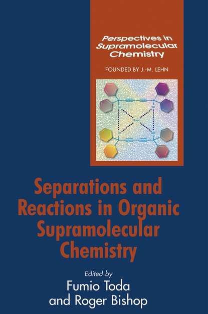 Roger Bishop Separations and Reactions in Organic Supramolecular Chemistry недорого
