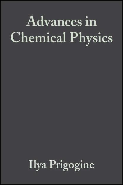 Группа авторов Advances in Chemical Physics, Volume 1 группа авторов advances in chemical physics volume 12