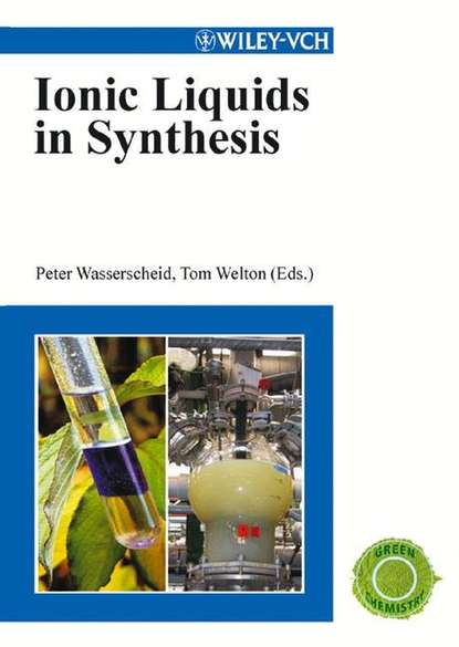 Peter Wasserscheid Ionic Liquids in Synthesis walter leitner green solvents supercritical solvents