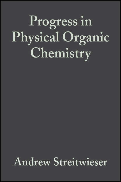 Andrew Streitwieser Progress in Physical Organic Chemistry, Volume 4 andrew streitwieser progress in physical organic chemistry volume 1