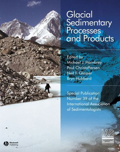 Фото - Bryn Hubbard Glacial Sedimentary Processes and Products (Special Publication 39 of the IAS) wladyslaw altermann precambrian sedimentary environments