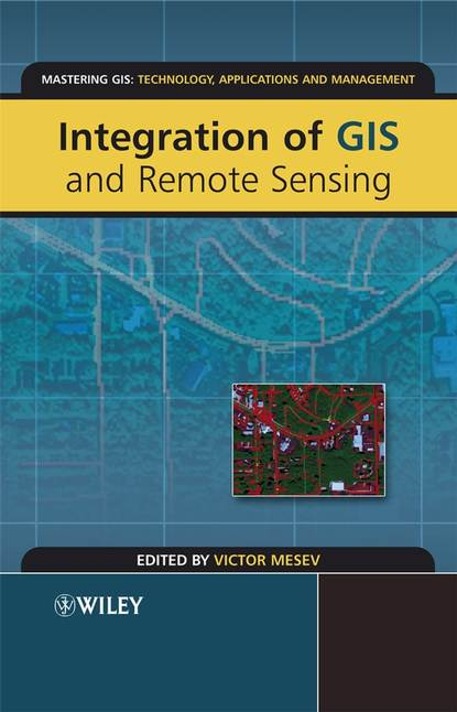 Victor Mesev Integration of GIS and Remote Sensing gis data sources