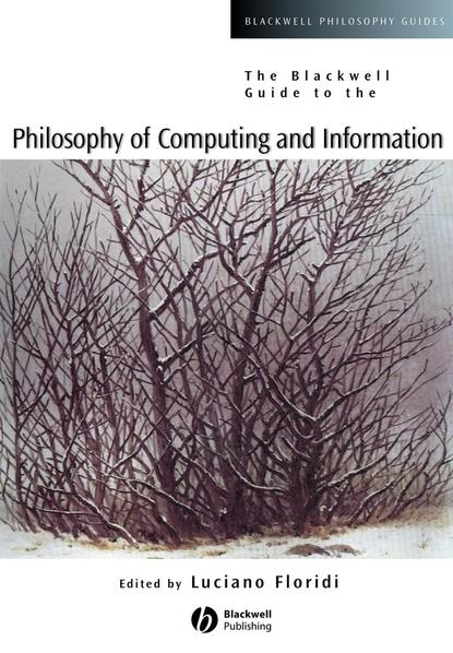 Luciano Floridi The Blackwell Guide to the Philosophy of Computing and Information balmes jaime luciano fundamental philosophy vol 2 of 2
