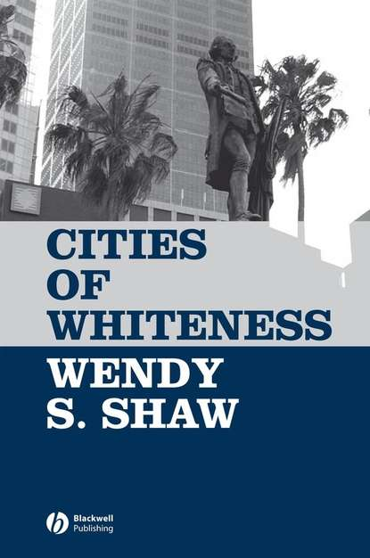 Фото - Wendy Shaw S. Cities of Whiteness wendy shaw s possessors and possessed