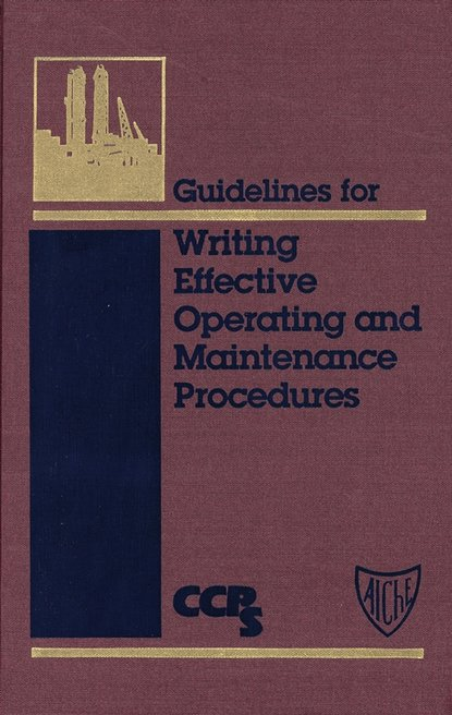 CCPS (Center for Chemical Process Safety) Guidelines for Writing Effective Operating and Maintenance Procedures sandip k lahiri profit maximization techniques for operating chemical plants