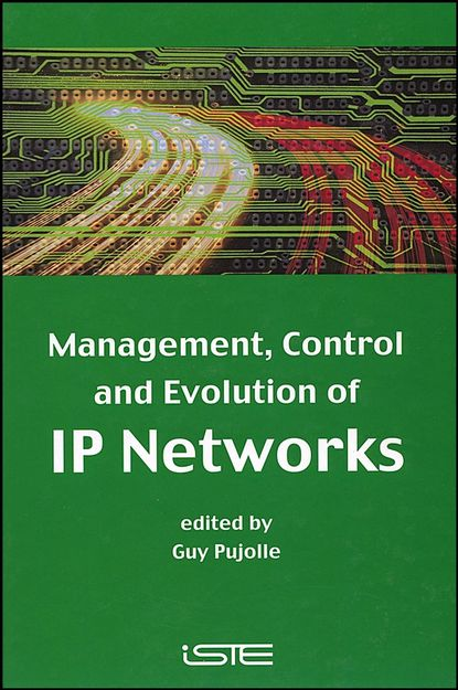 Guy Pujolle Management, Control and Evolution of IP Networks недорого