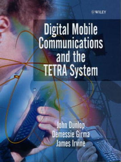 John Dunlop Digital Mobile Communications and the TETRA System недорого