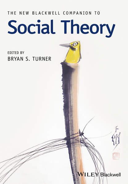 Фото - Bryan Turner S. The New Blackwell Companion to Social Theory shalom lappin the handbook of contemporary semantic theory